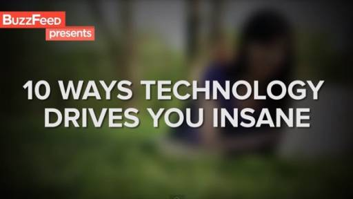 10 Ways Technology Drives You Insane