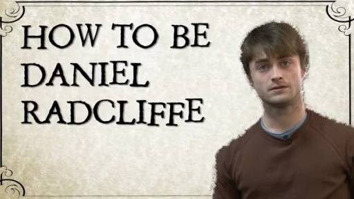 A Step-by-Step Guide on How to Be Daniel Radcliffe