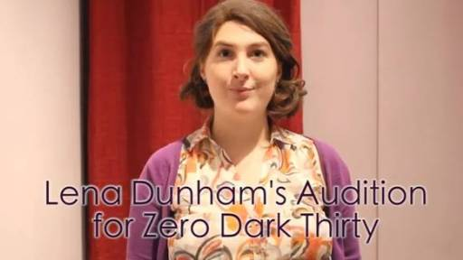 Lena Dunham's Audition for 'Zero Dark Thirty'